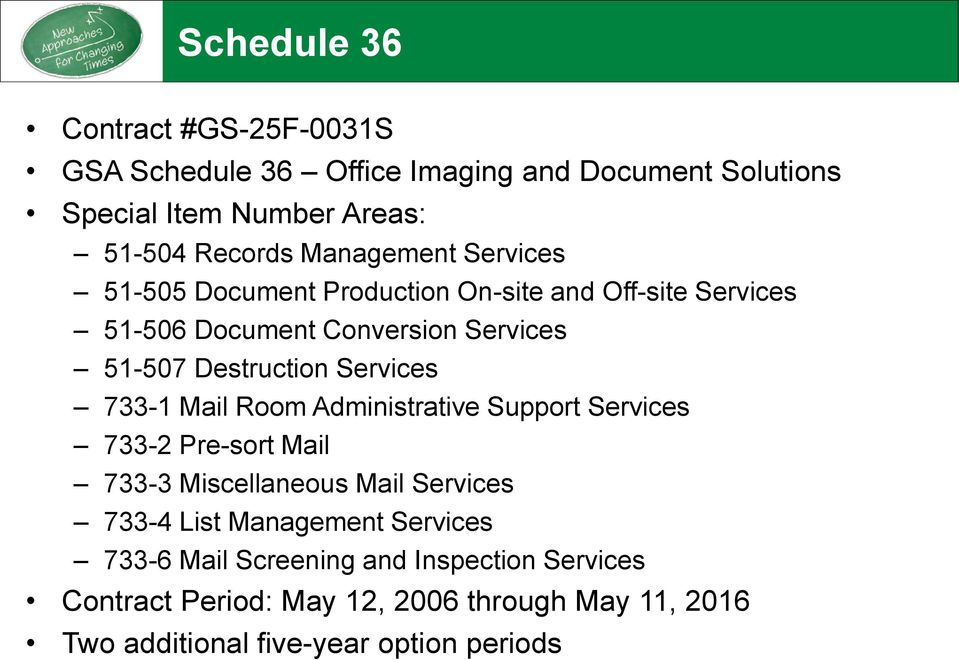 Services 733-1 Mail Room Administrative Support Services 733-2 Pre-sort Mail 733-3 Miscellaneous Mail Services 733-4 List Management