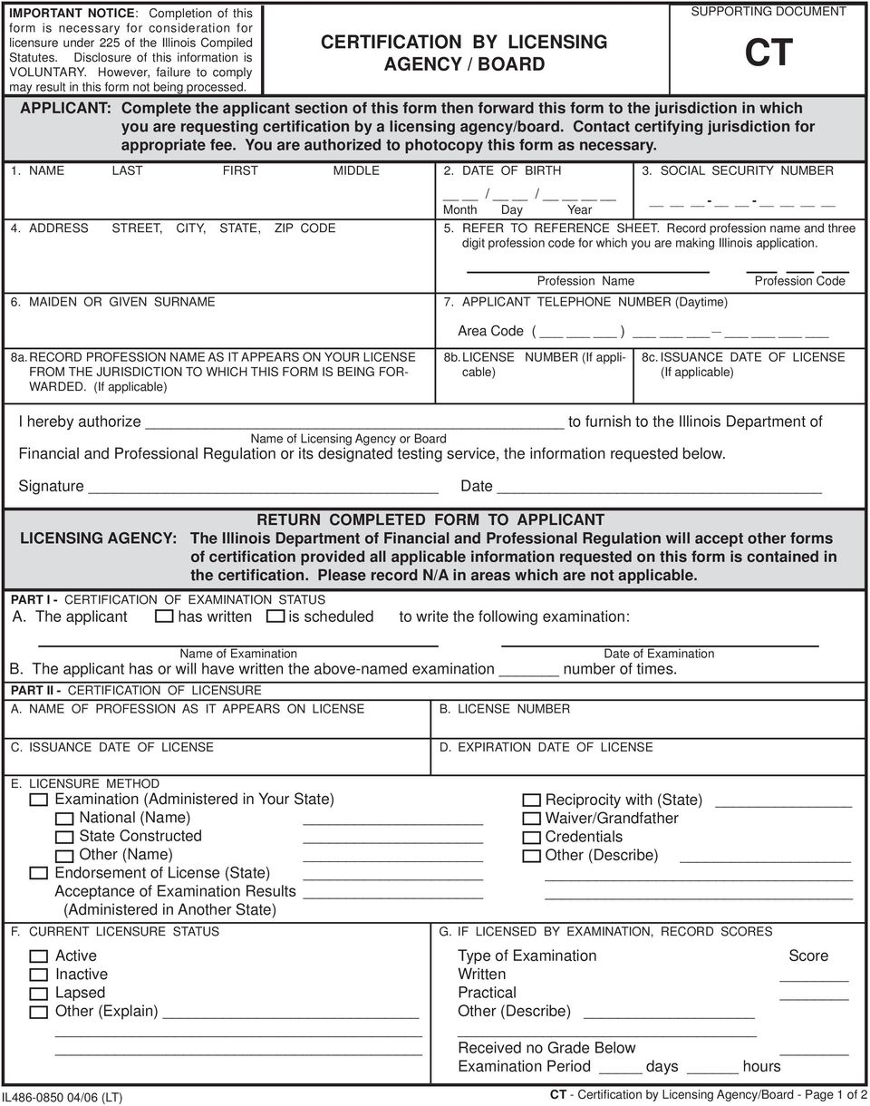 CERTIFICATION BY LICENSING AGENCY / BOARD SUPPORTING DOCUMENT CT APPLICANT: Complete the applicant section of this form then forward this form to the jurisdiction in which you are requesting