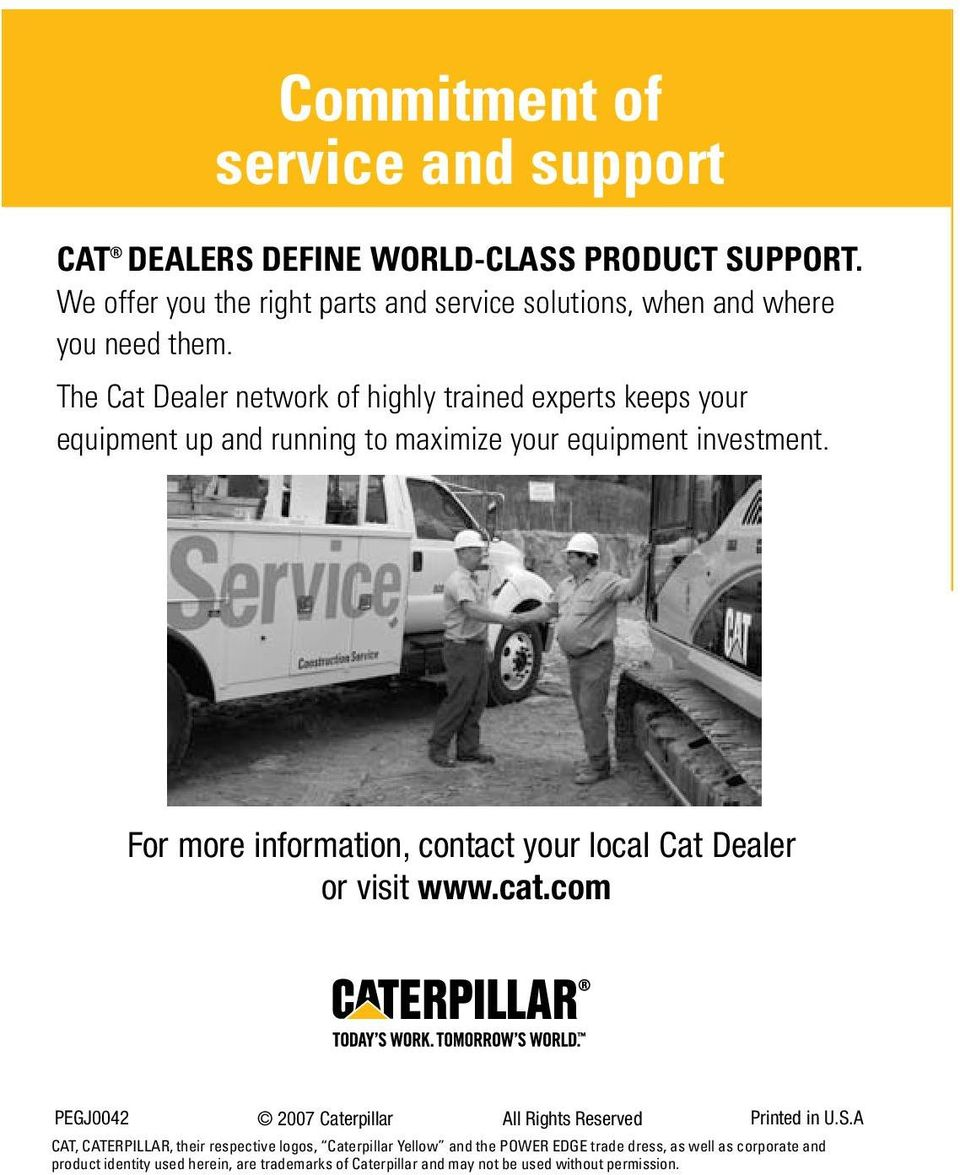 The Cat Dealer network of highly trained experts keeps your equipment up and running to maximize your equipment investment.