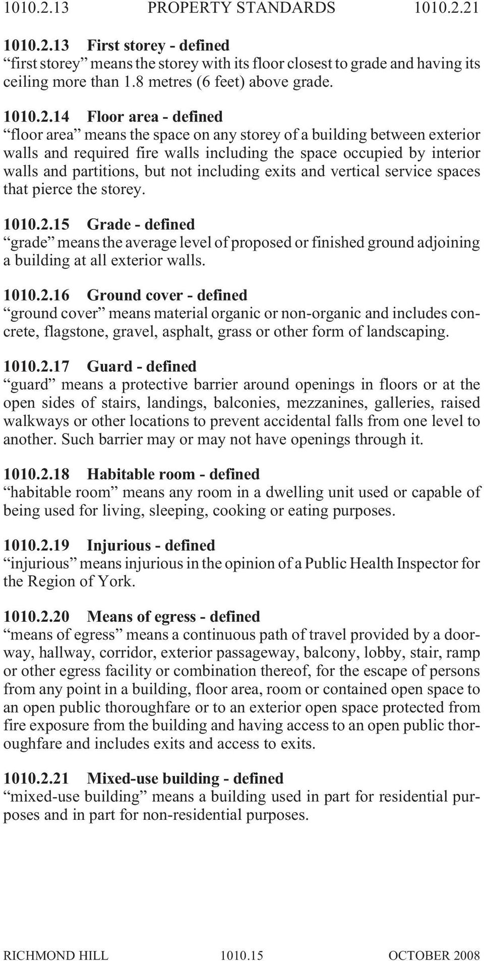 14 Floor area - defined floor area means the space on any storey of a building between exterior walls and required fire walls including the space occupied by interior walls and partitions, but not