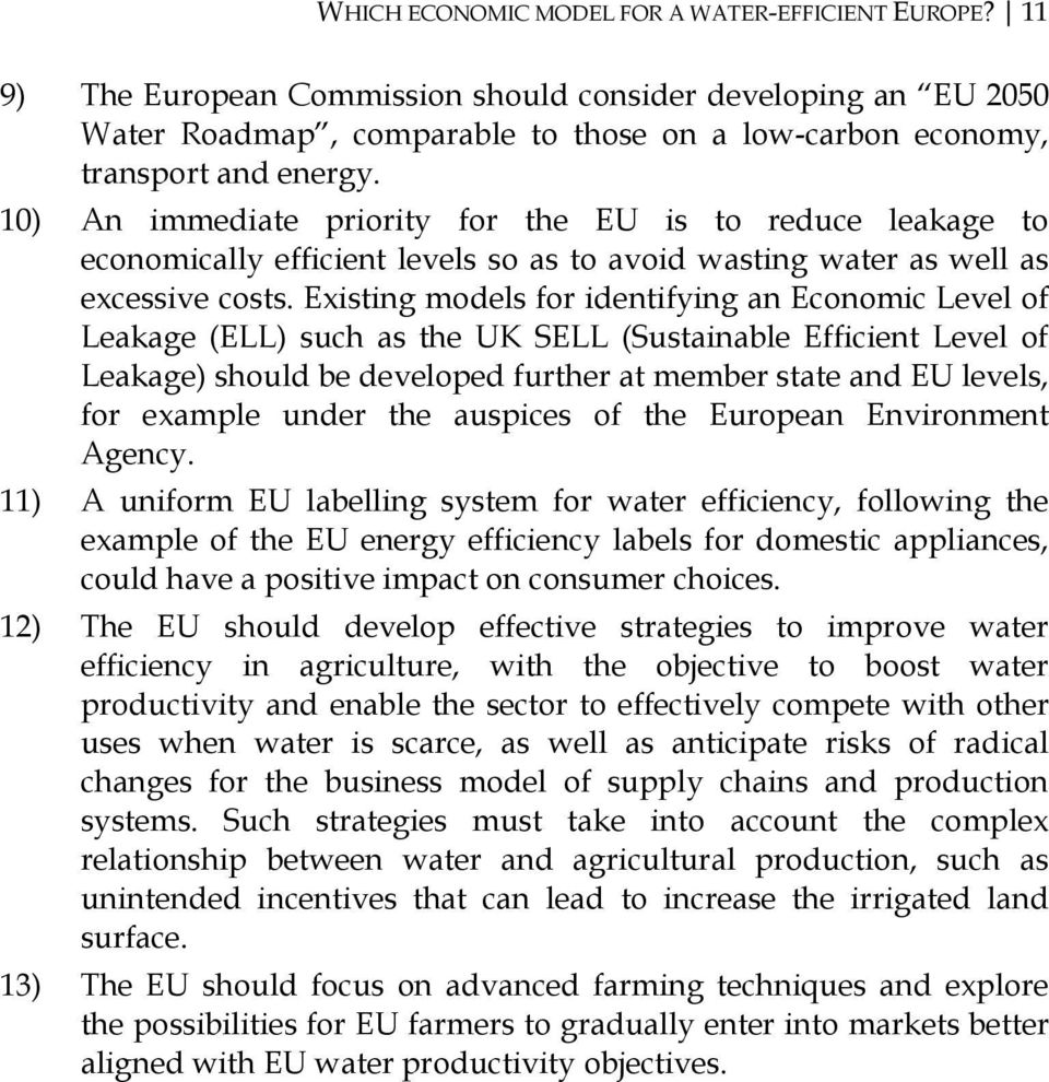 Existing models for identifying an Economic Level of Leakage (ELL) such as the UK SELL (Sustainable Efficient Level of Leakage) should be developed further at member state and EU levels, for example