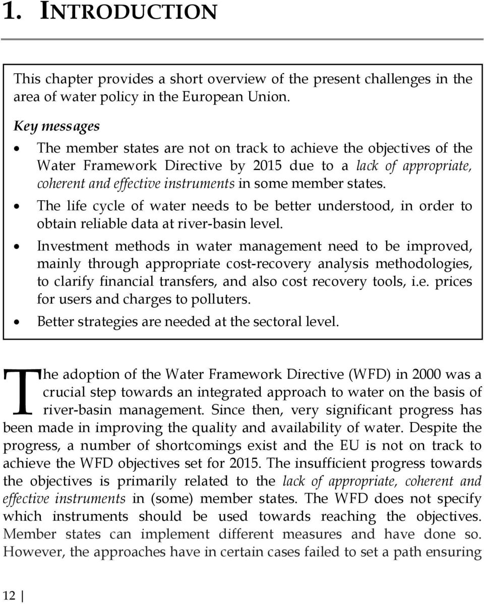 states. The life cycle of water needs to be better understood, in order to obtain reliable data at river-basin level.