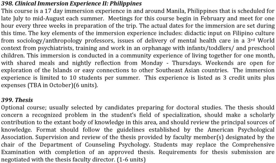 The key elements of the immersion experience includes: didactic input on Filipino culture from sociology/anthropology professors, issues of delivery of mental health care in a 3 rd World context from