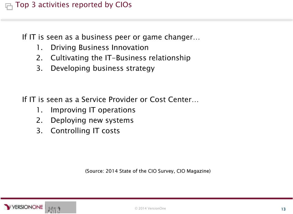 Developing business strategy If IT is seen as a Service Provider or Cost Center 1.