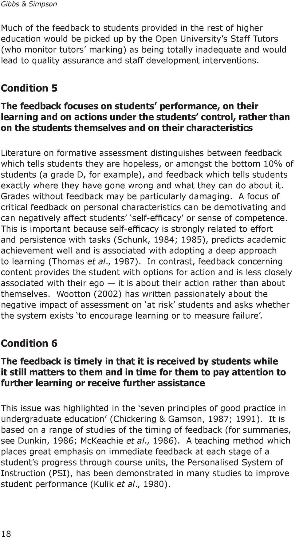 Condition 5 The feedback focuses on students performance, on their learning and on actions under the students control, rather than on the students themselves and on their characteristics Literature