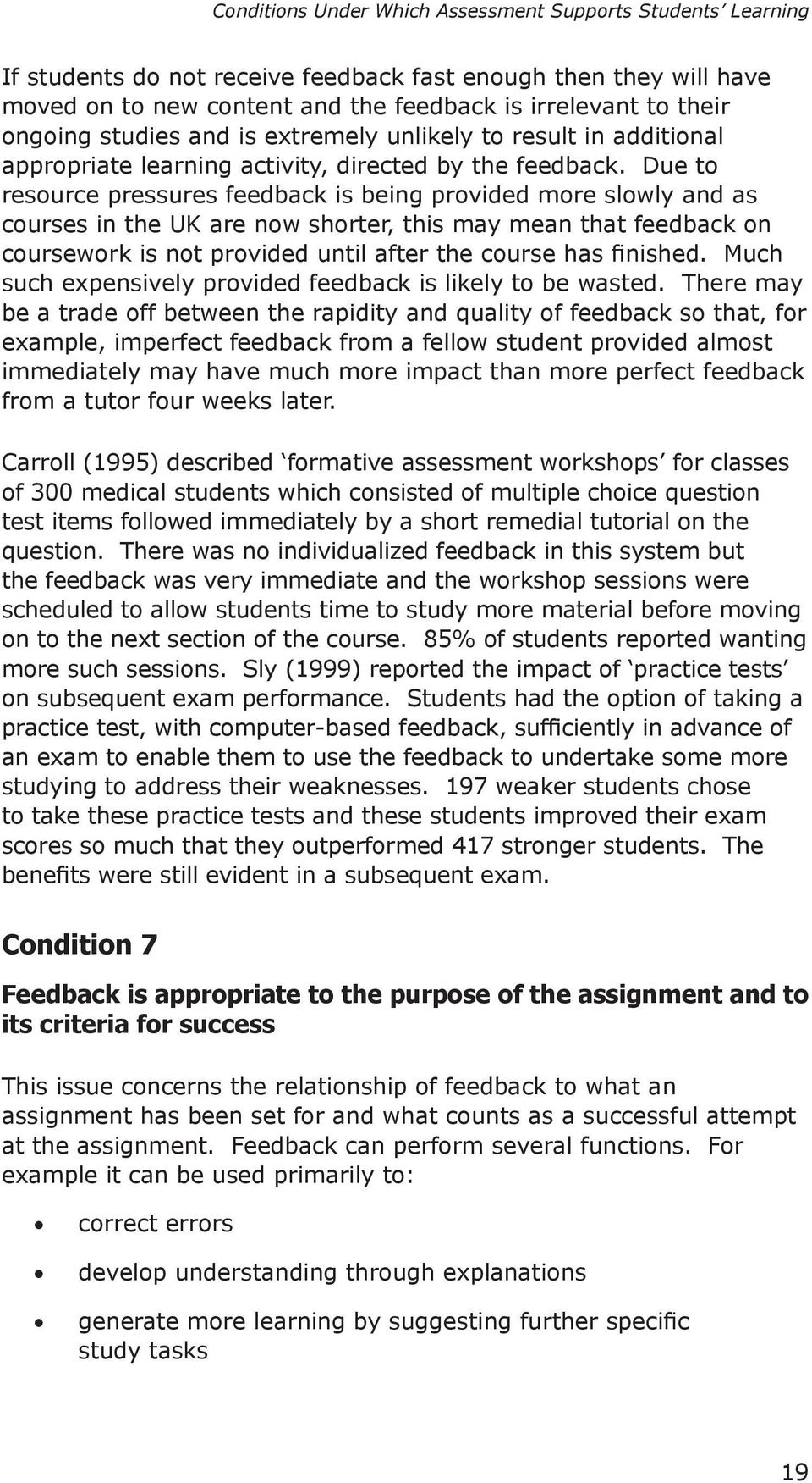 Due to resource pressures feedback is being provided more slowly and as courses in the UK are now shorter, this may mean that feedback on coursework is not provided until after the course has