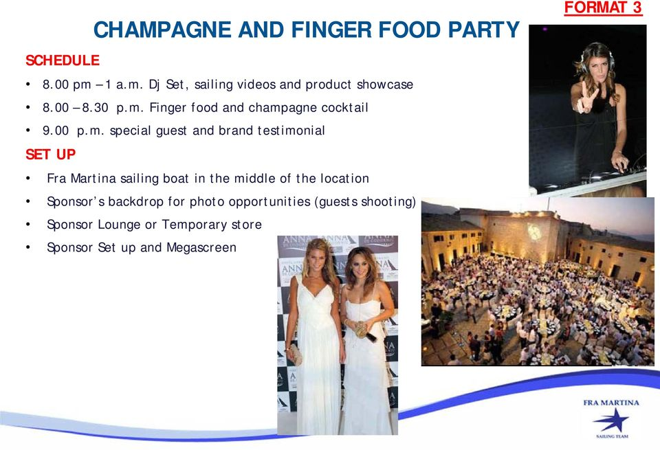 special guest and brand testimonial SET UP CHAMPAGNE AND FINGER FOOD PARTY Fra Martina sailing