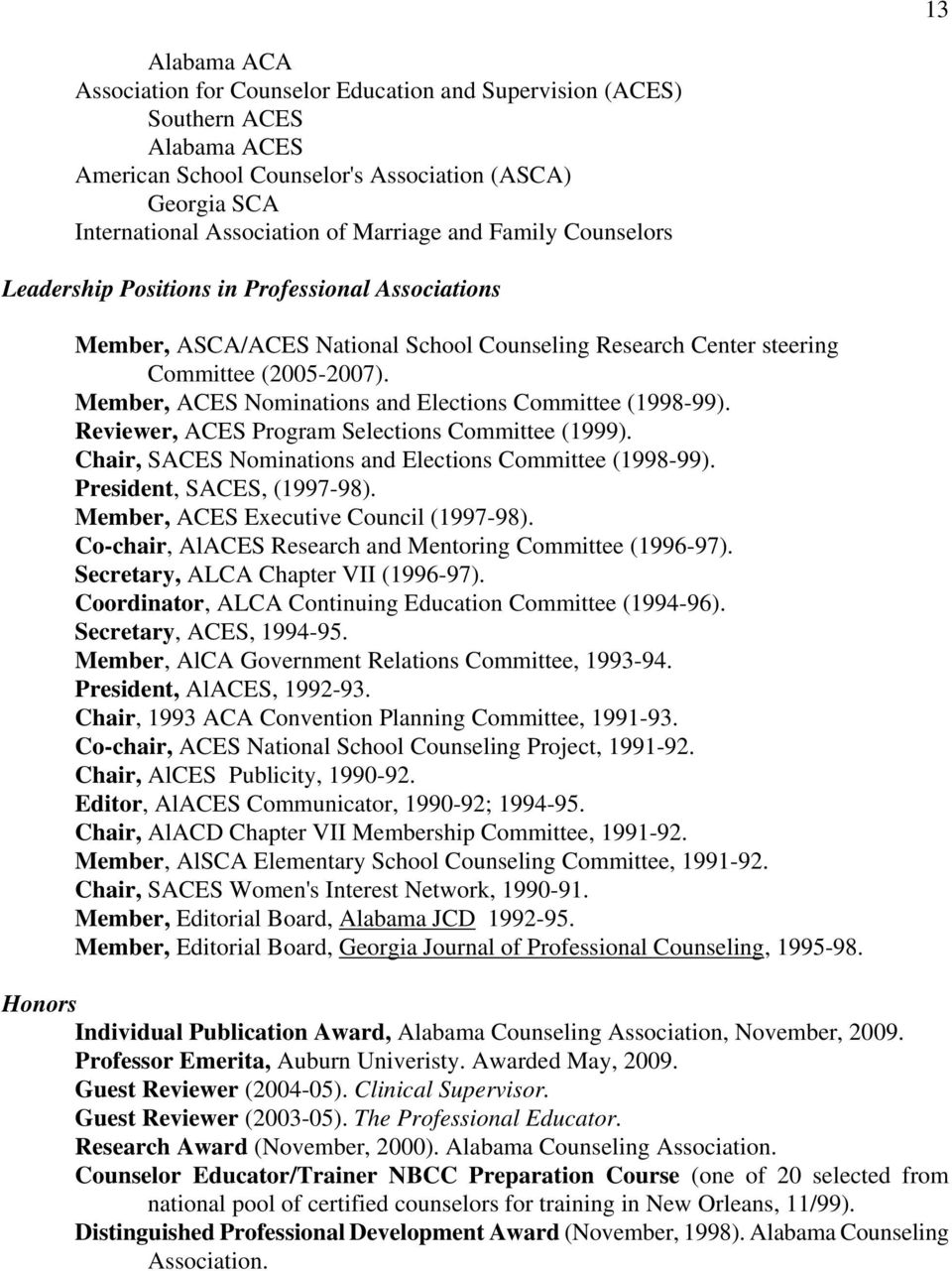 Member, ACES Nominations and Elections Committee (1998-99). Reviewer, ACES Program Selections Committee (1999). Chair, SACES Nominations and Elections Committee (1998-99). President, SACES, (1997-98).