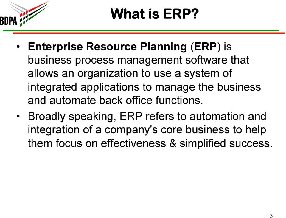 organization to use a system of integrated applications to manage the business and automate