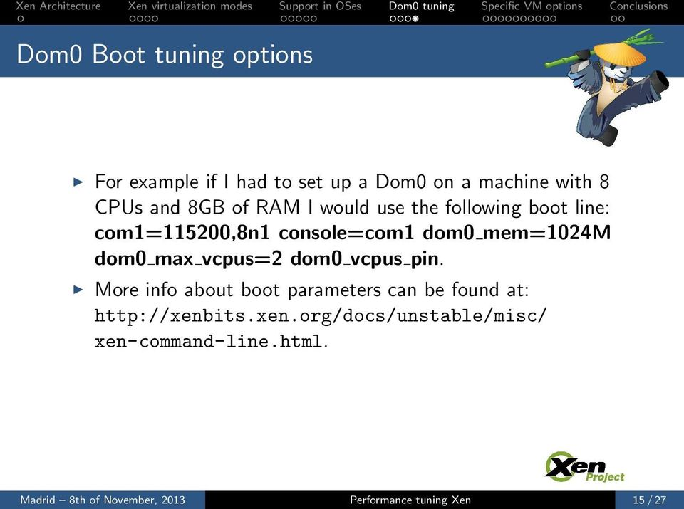 vcpus=2 dom0 vcpus pin. More info about boot parameters can be found at: http://xenb