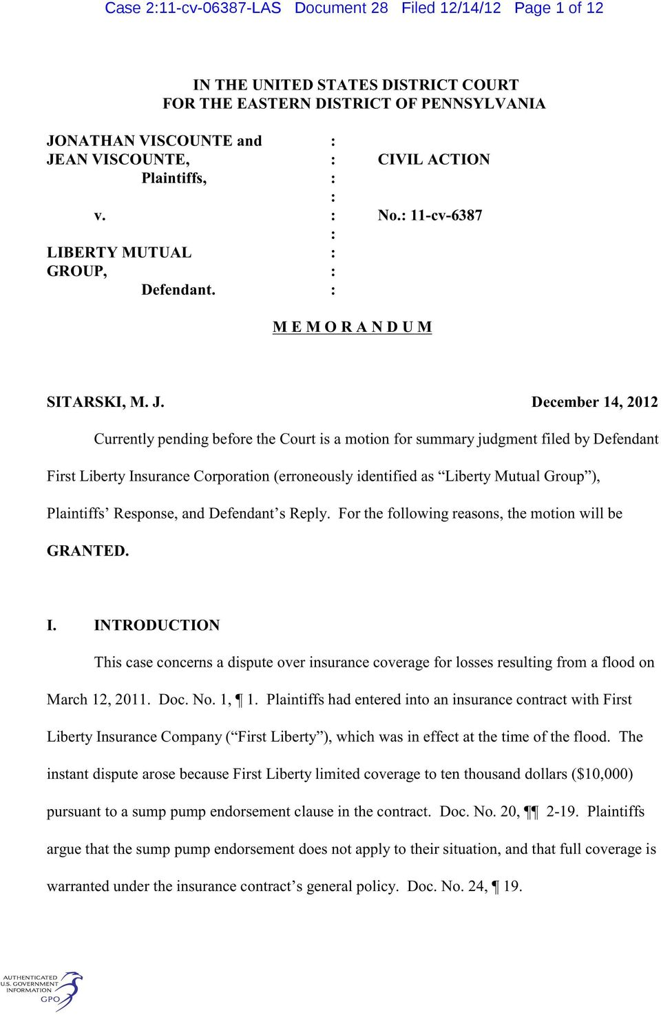 December 14, 2012 Currently pending before the Court is a motion for summary judgment filed by Defendant First Liberty Insurance Corporation (erroneously identified as Liberty Mutual Group ),