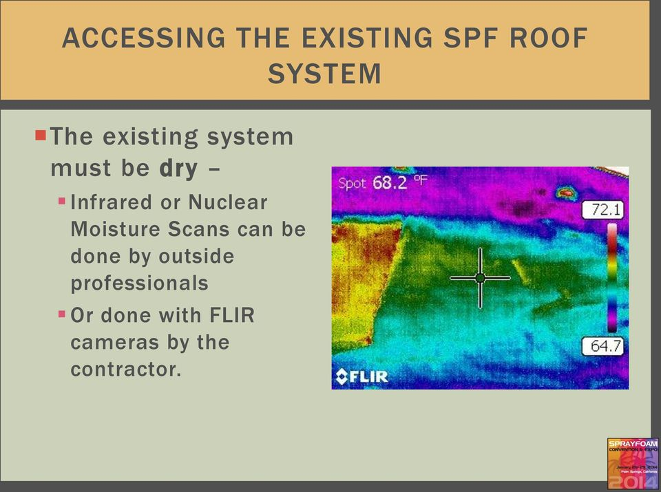 Nuclear Moisture Scans can be done by outside