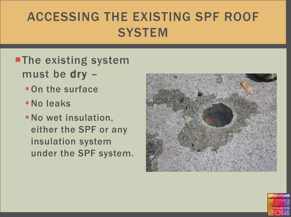 No leaks No wet insulation, either the SPF