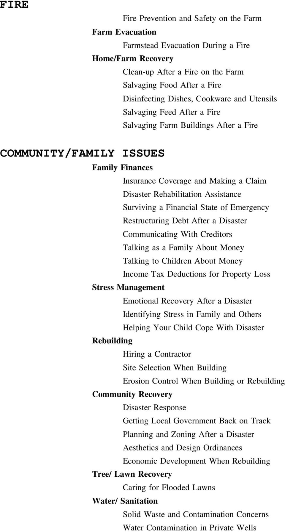 Assistance Surviving a Financial State of Emergency Restructuring Debt After a Disaster Communicating With Creditors Talking as a Family About Money Talking to Children About Money Income Tax