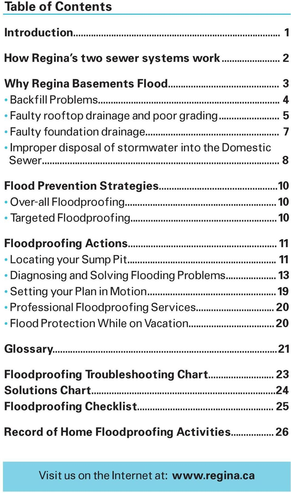 .. 10 Floodproofing Actions... 11 Locating your Sump Pit... 11 Diagnosing and Solving Flooding Problems... 13 Setting your Plan in Motion... 19 Professional Floodproofing Services.
