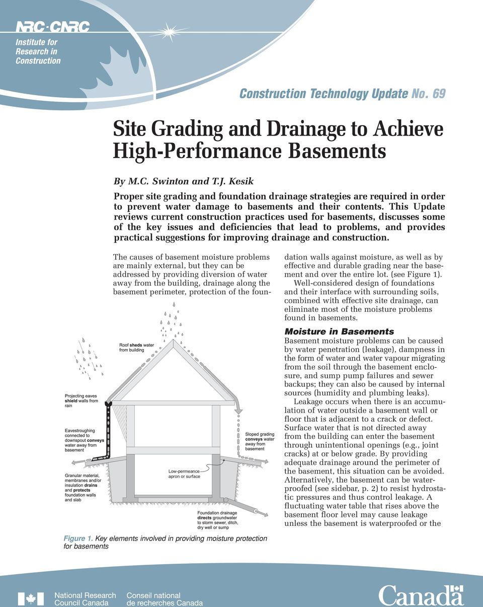 This Update reviews current construction practices used for basements, discusses some of the key issues and deficiencies that lead to problems, and provides practical suggestions for improving