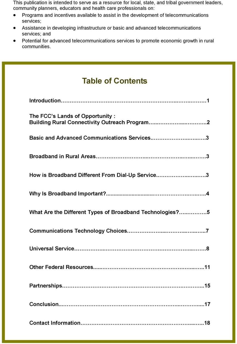 services to promote economic growth in rural communities. Table of Contents Introduction.... 1 The FCC s Lands of Opportunity : Building Rural Connectivity Outreach Program.