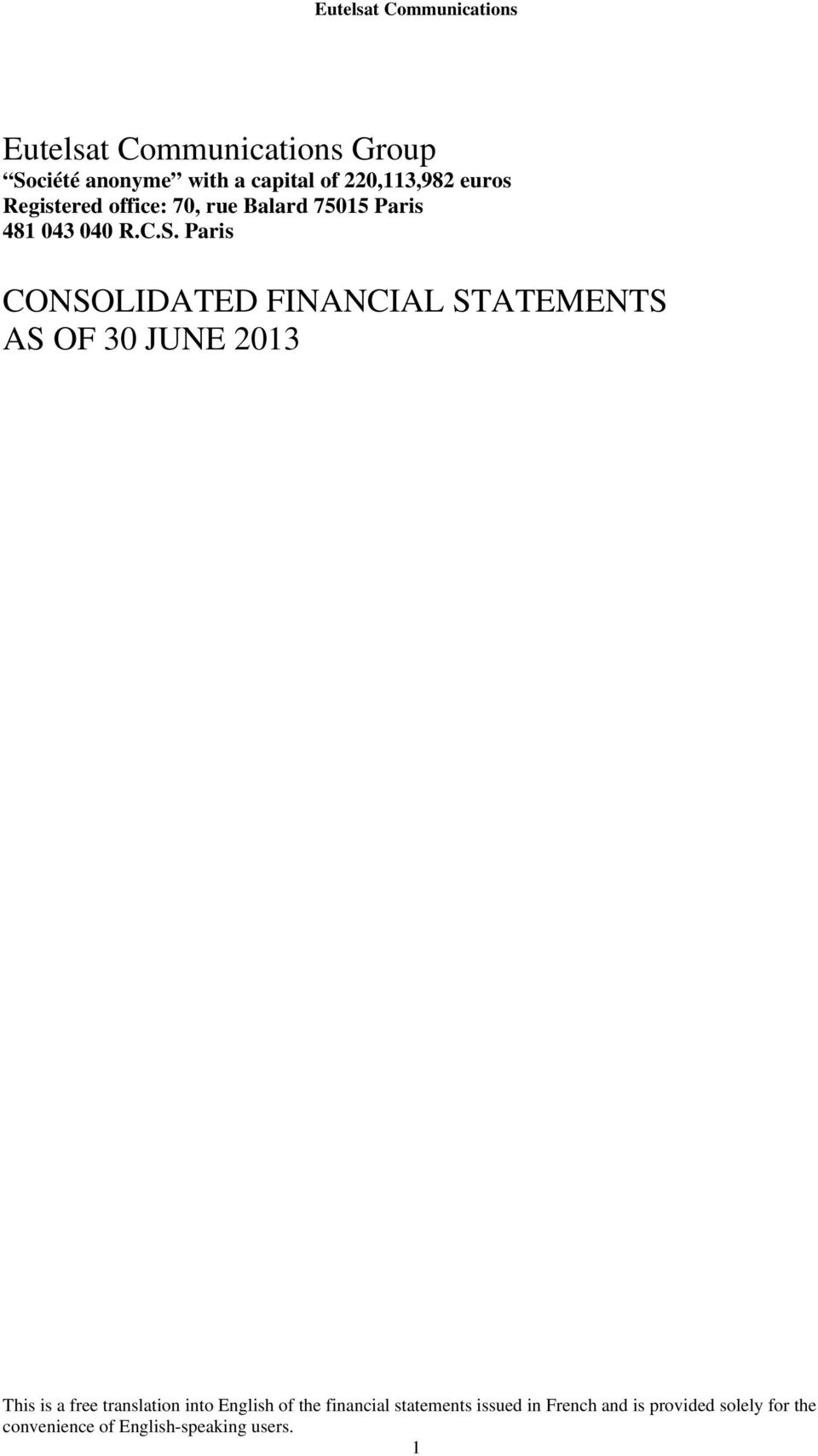 Paris CONSOLIDATED FINANCIAL STATEMENTS AS OF 30 JUNE 2013 This is a free translation into