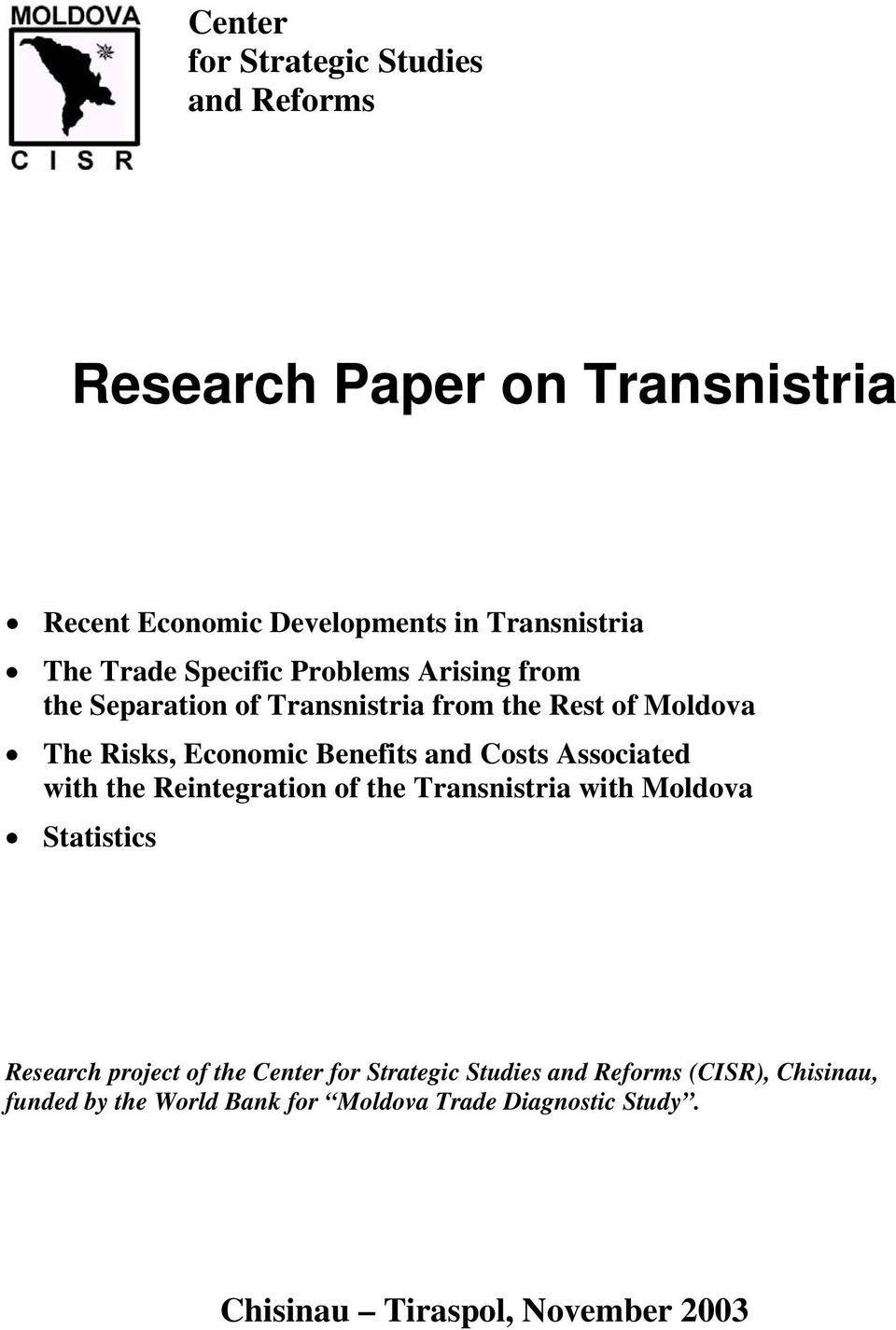 Associated with the Reintegration of the Transnistria with Moldova Statistics Research project of the Center for Strategic