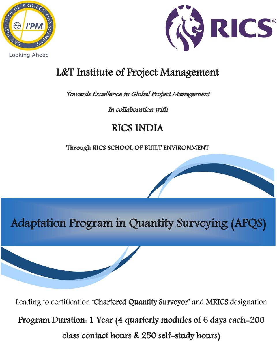 to certification Chartered Quantity Surveyor and MRICS designation Program Duration: