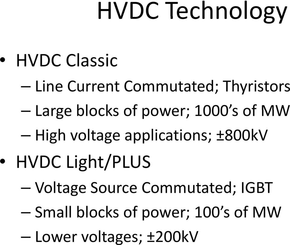 applications; ±800kV HVDC Light/PLUS Voltage Source
