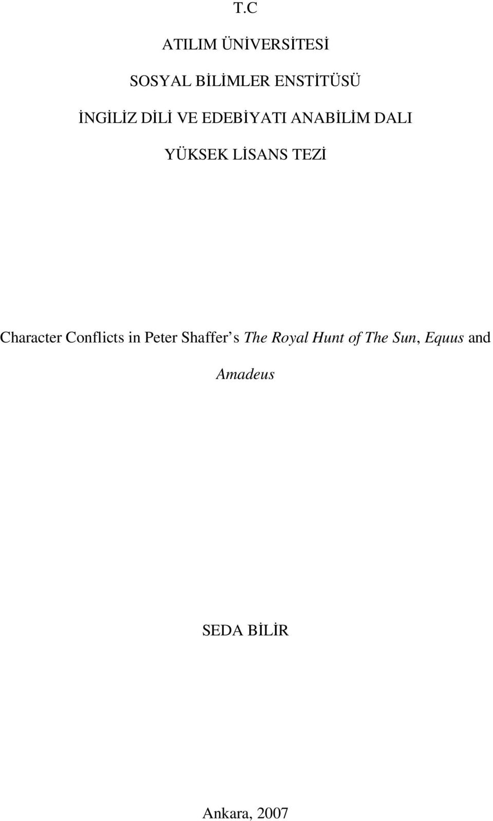 TEZİ Character Conflicts in Peter Shaffer s The Royal