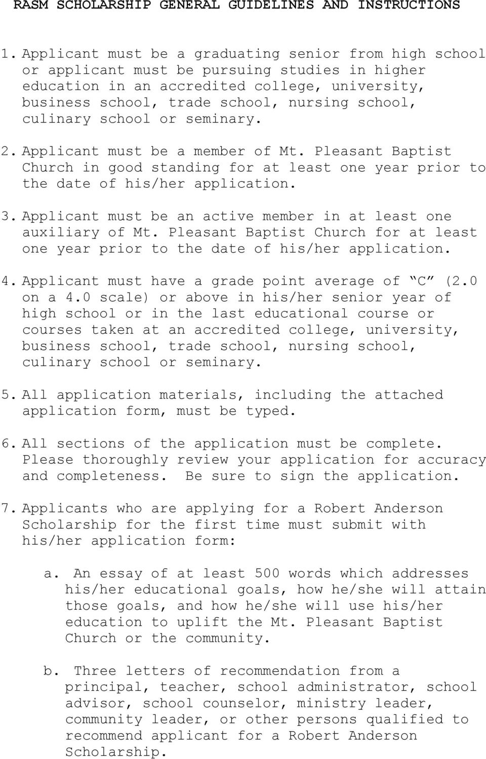 Applicant must be a member of Mt. Pleasant Baptist Church in good standing for at least one year prior to the date of his/her application. 3.