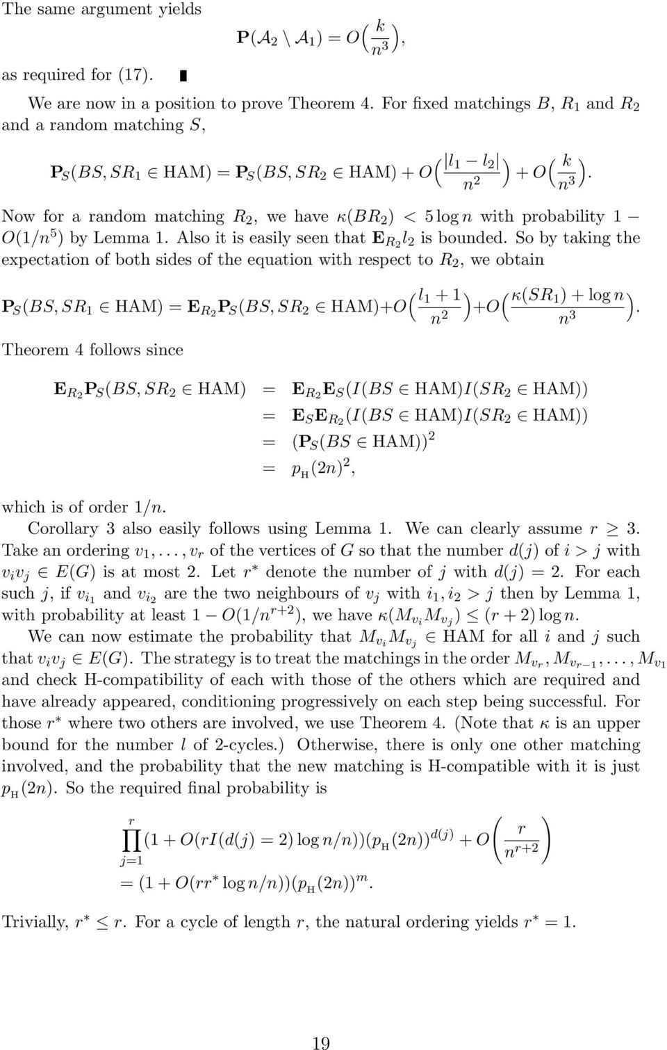 Now for a random matching R, we have κbr ) < 5 log n with probability 1 O1/n 5 ) by Lemma 1. Also it is easily seen that E R l is bounded.