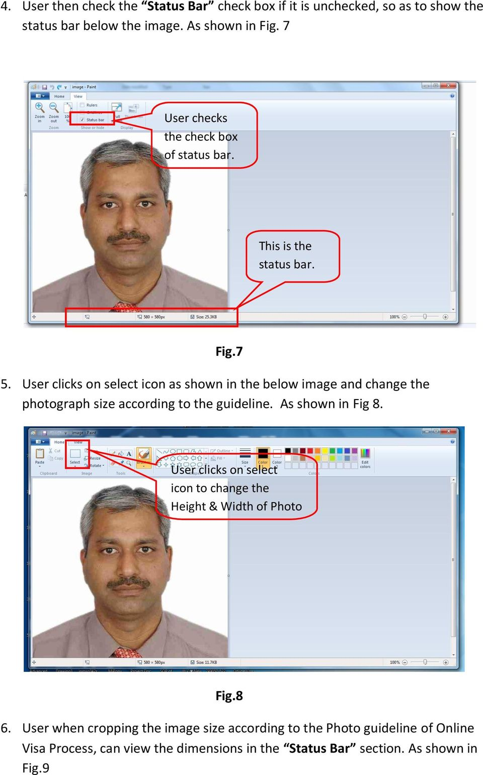 User clicks on select icon as shown in the below image and change the photograph size according to the guideline. As shown in Fig 8.