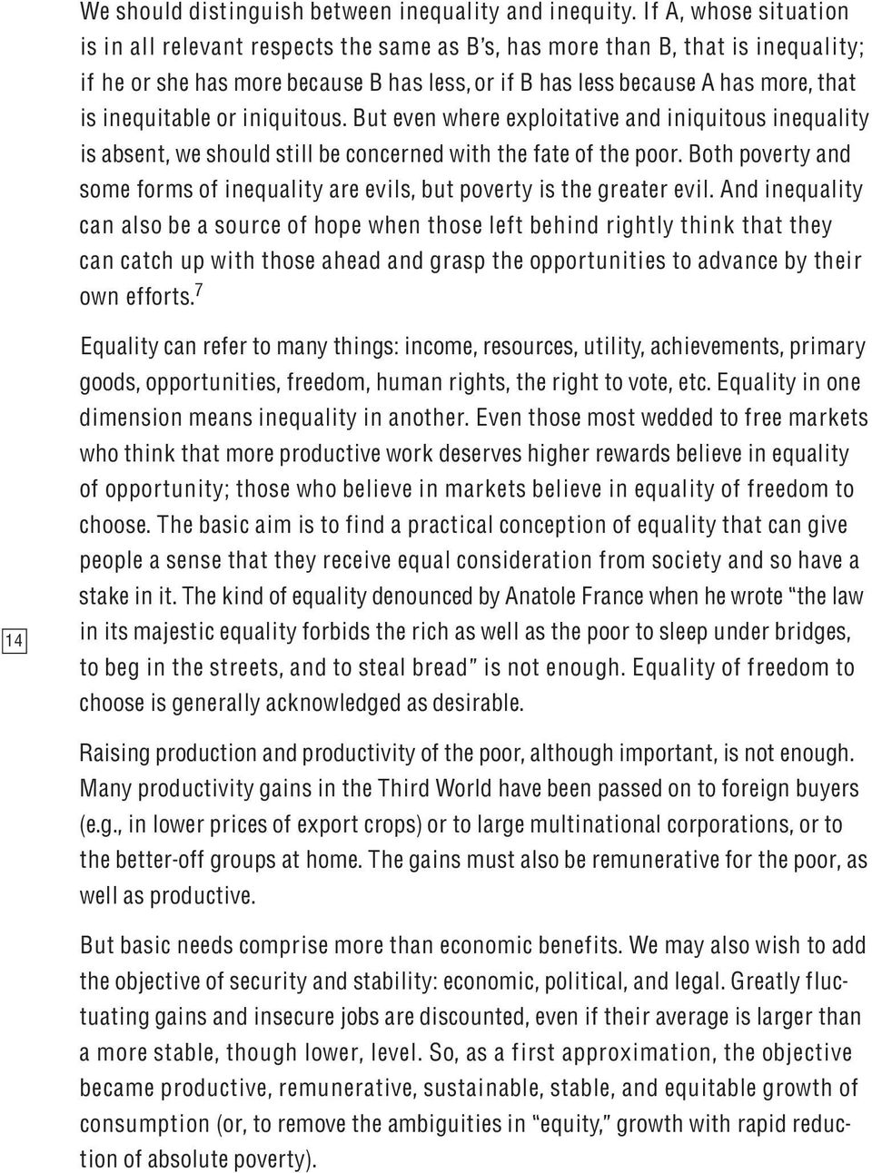inequitable or iniquitous. But even where exploitative and iniquitous inequality is absent, we should still be concerned with the fate of the poor.