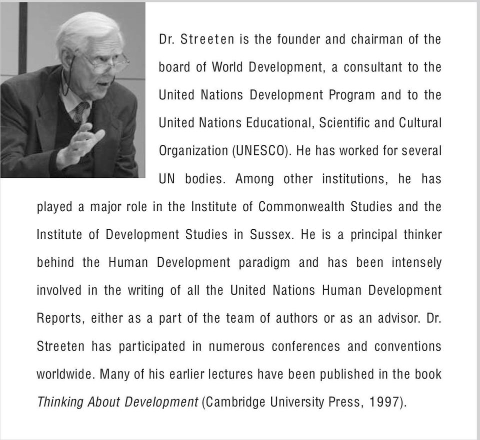 Among other institutions, he has 2 played a major role in the Institute of Commonwealth Studies and the Institute of Development Studies in Sussex.