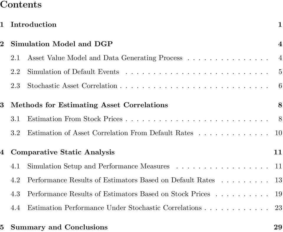 ............ 10 4 Comparative Static Analysis 11 4.1 Simulation Setup and Performance Measures................. 11 4.2 Performance Results of Estimators Based on Default Rates......... 13 4.