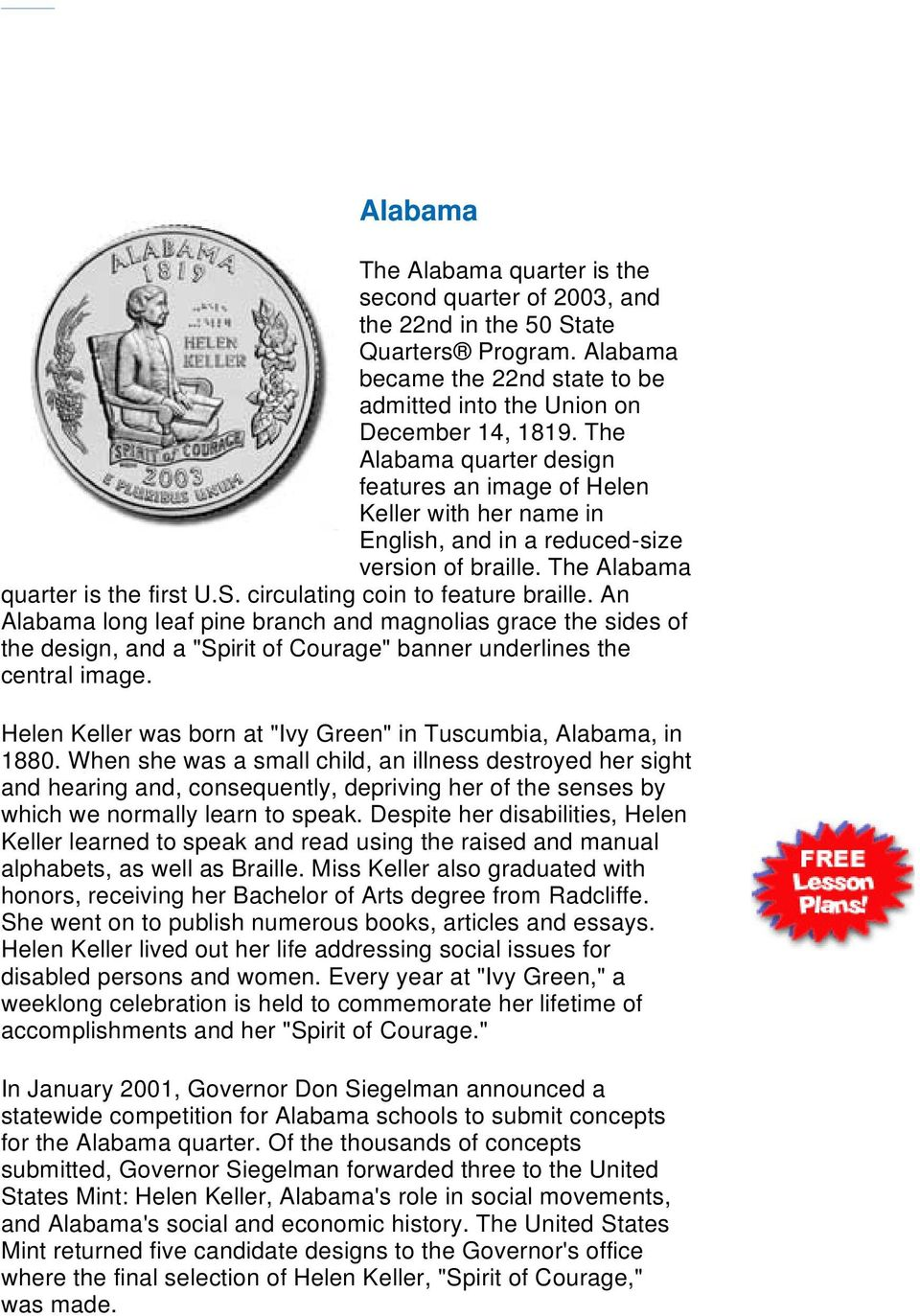 "circulating coin to feature braille. An Alabama long leaf pine branch and magnolias grace the sides of the design, and a ""Spirit of Courage"" banner underlines the central image."