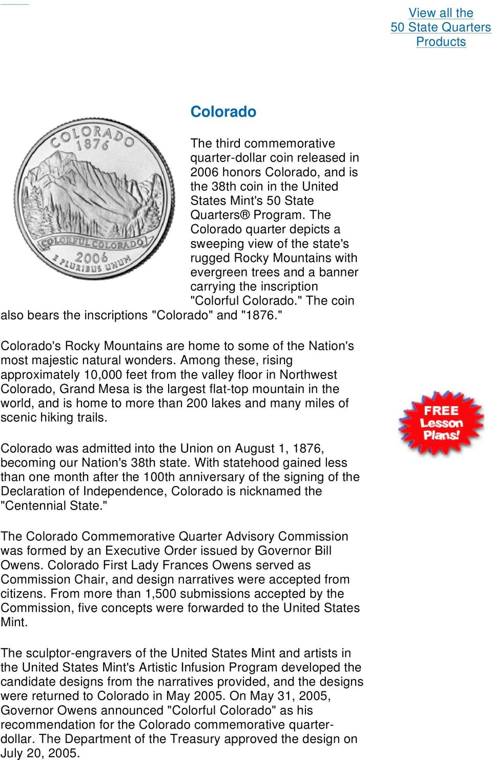 """ The coin also bears the inscriptions ""Colorado"" and ""1876."" Colorado's Rocky Mountains are home to some of the Nation's most majestic natural wonders."