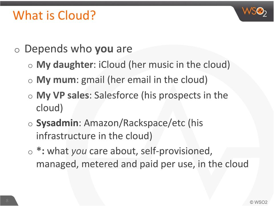 (her email in the cloud) o My VP sales: Salesforce (his prospects in the cloud) o