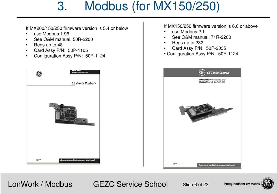 50P-1124 If MX150/250 firmware version is 6.0 or above use Modbus 2.