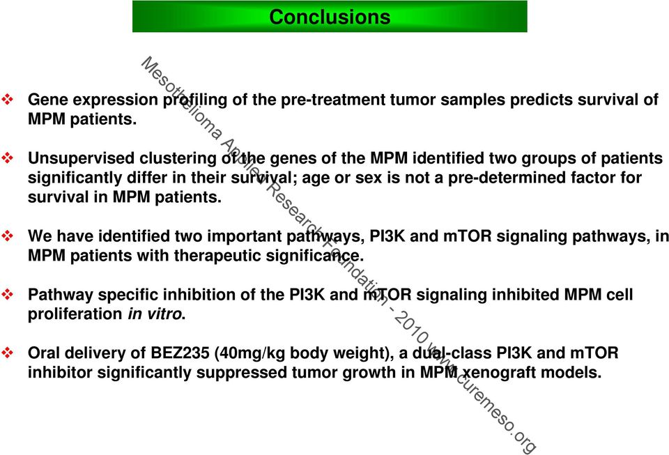 survival in MPM patients. We have identified two important pathways, PI3K and mtor signaling pathways, in MPM patients with therapeutic significance.