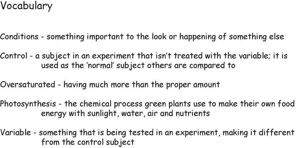more than the proper amount Photosynthesis - the chemical process green plants use to make their own food energy with