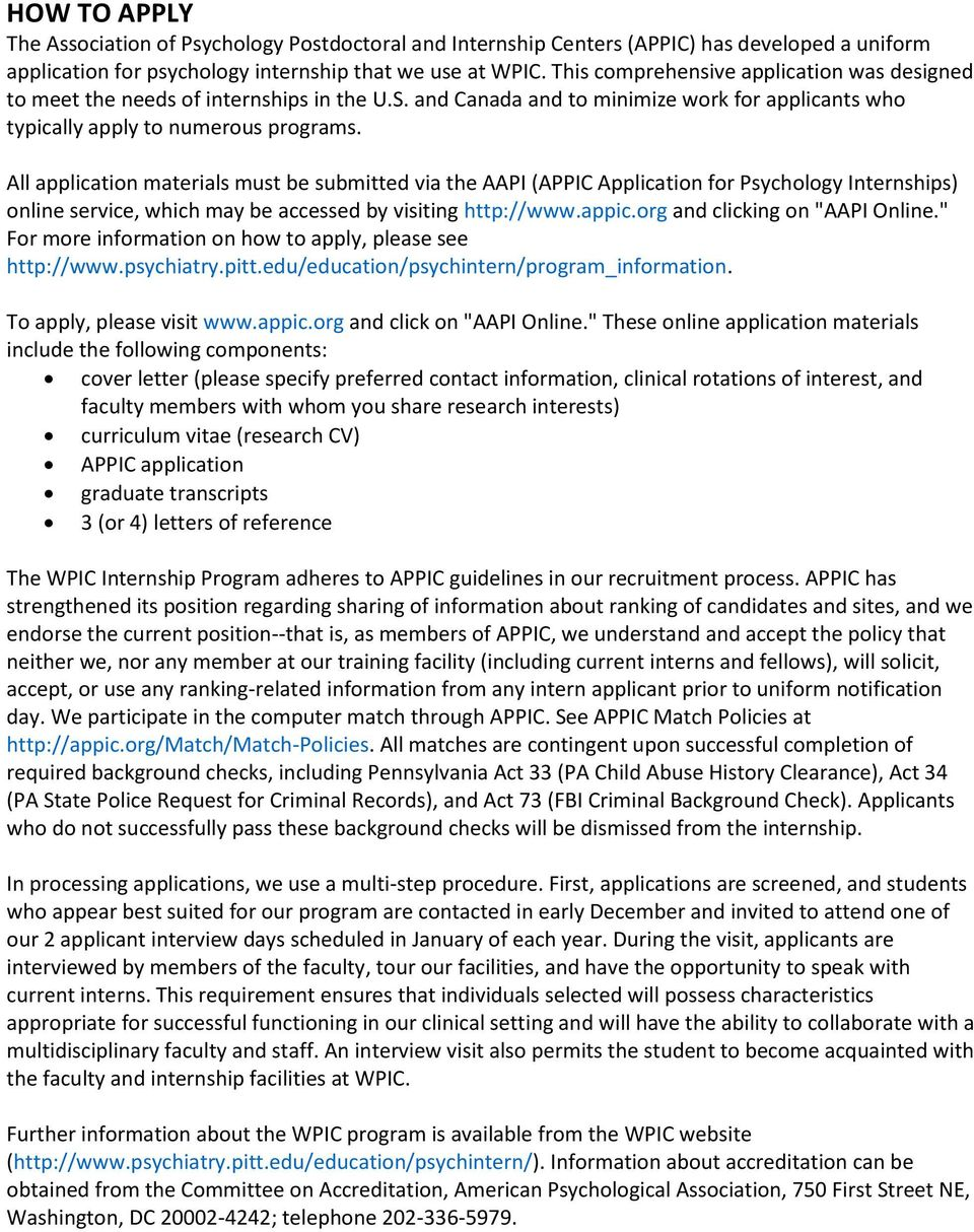 All application materials must be submitted via the AAPI (APPIC Application for Psychology Internships) online service, which may be accessed by visiting http://www.appic.