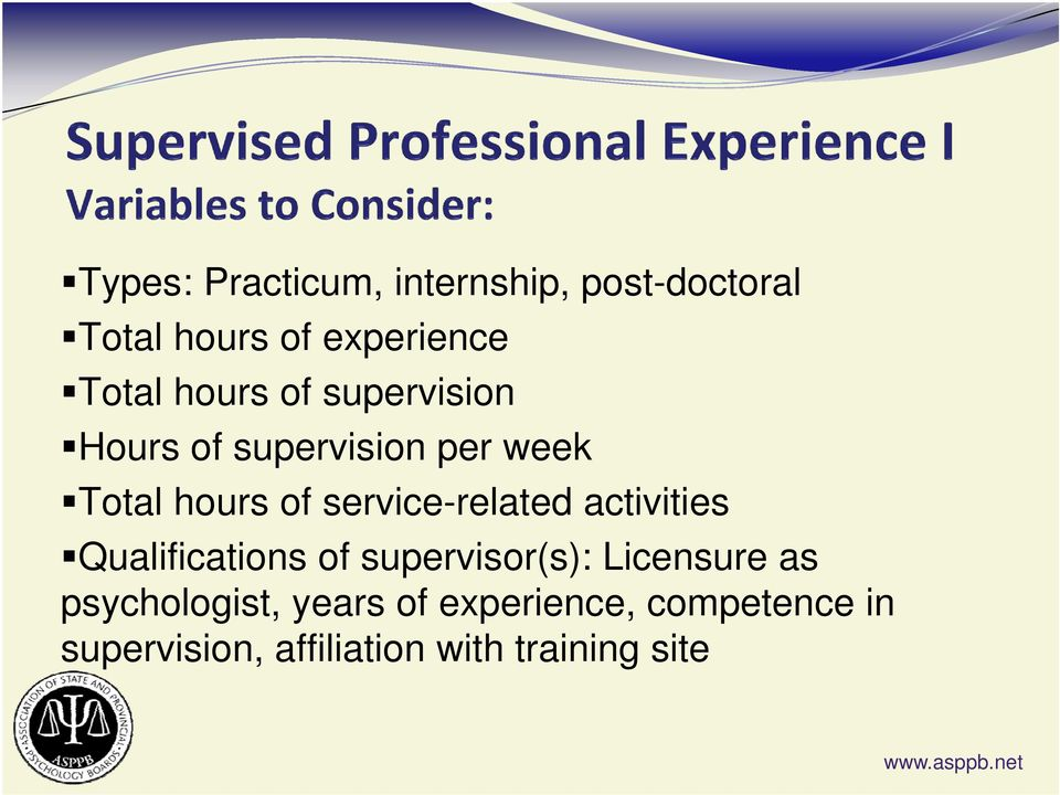 service-related activities Qualifications of supervisor(s): Licensure as