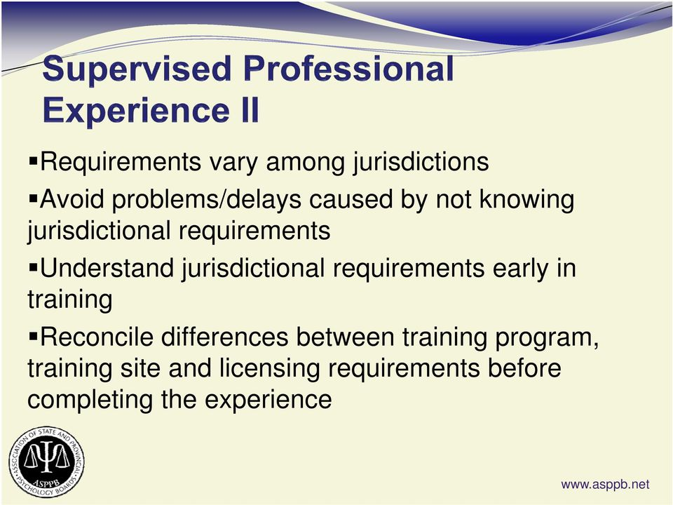 requirements early in training Reconcile differences between training