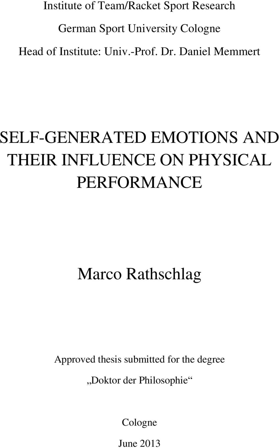 Daniel Memmert SELF-GENERATED EMOTIONS AND THEIR INFLUENCE ON PHYSICAL