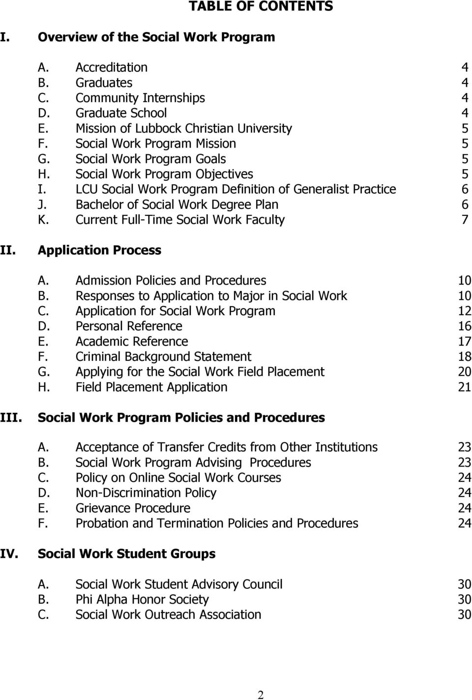 Bachelor of Social Work Degree Plan 6 K. Current Full-Time Social Work Faculty 7 II. Application Process A. Admission Policies and Procedures 10 B.