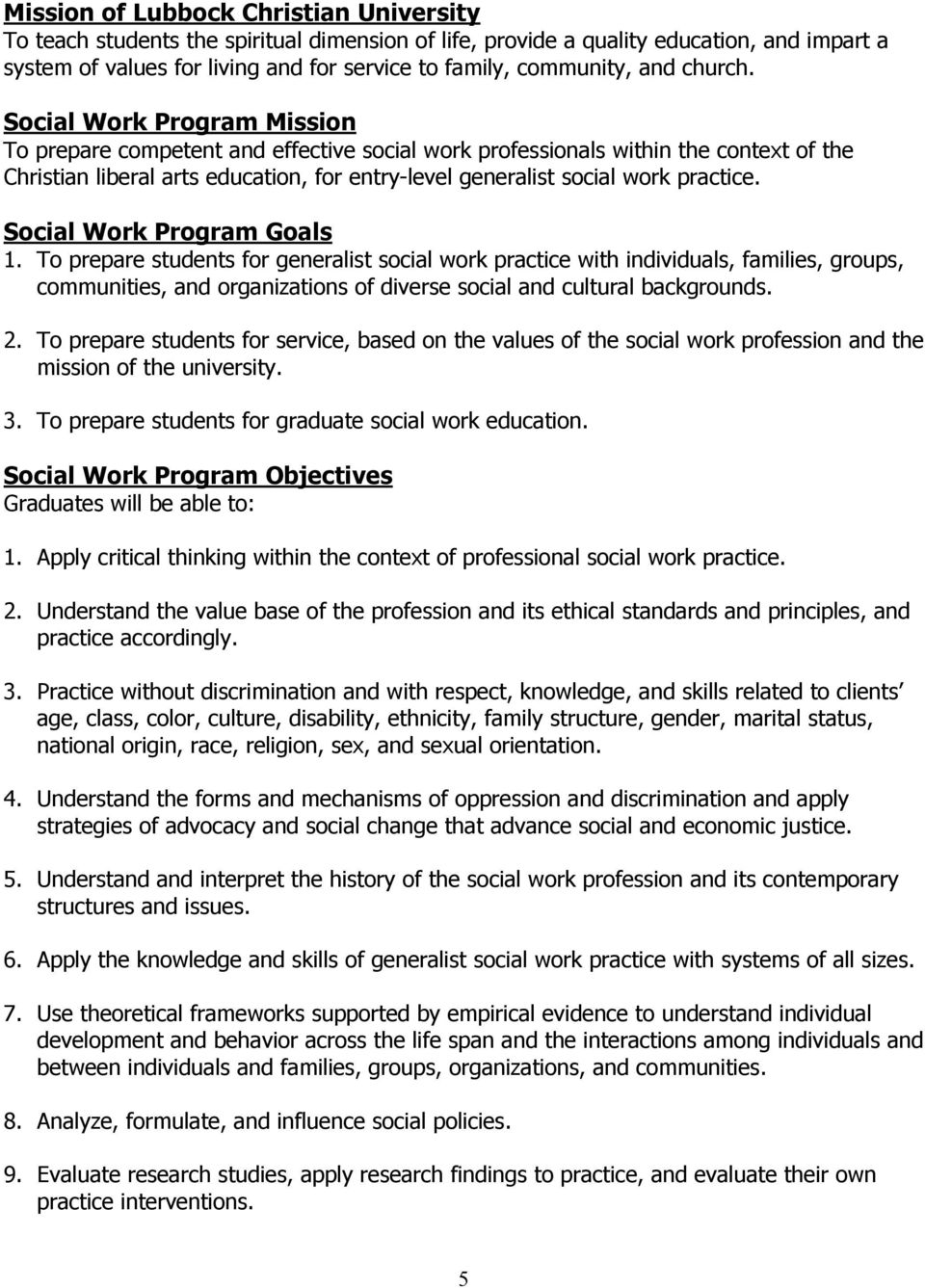 Social Work Program Mission To prepare competent and effective social work professionals within the context of the Christian liberal arts education, for entry-level generalist social work practice.