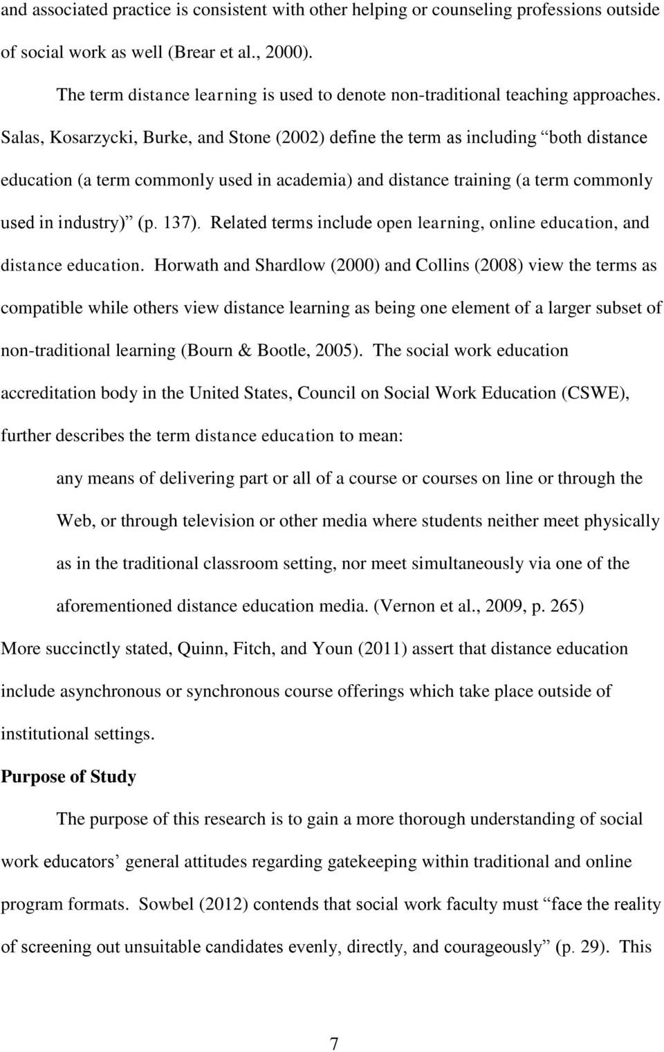 Salas, Kosarzycki, Burke, and Stone (2002) define the term as including both distance education (a term commonly used in academia) and distance training (a term commonly used in industry) (p. 137).