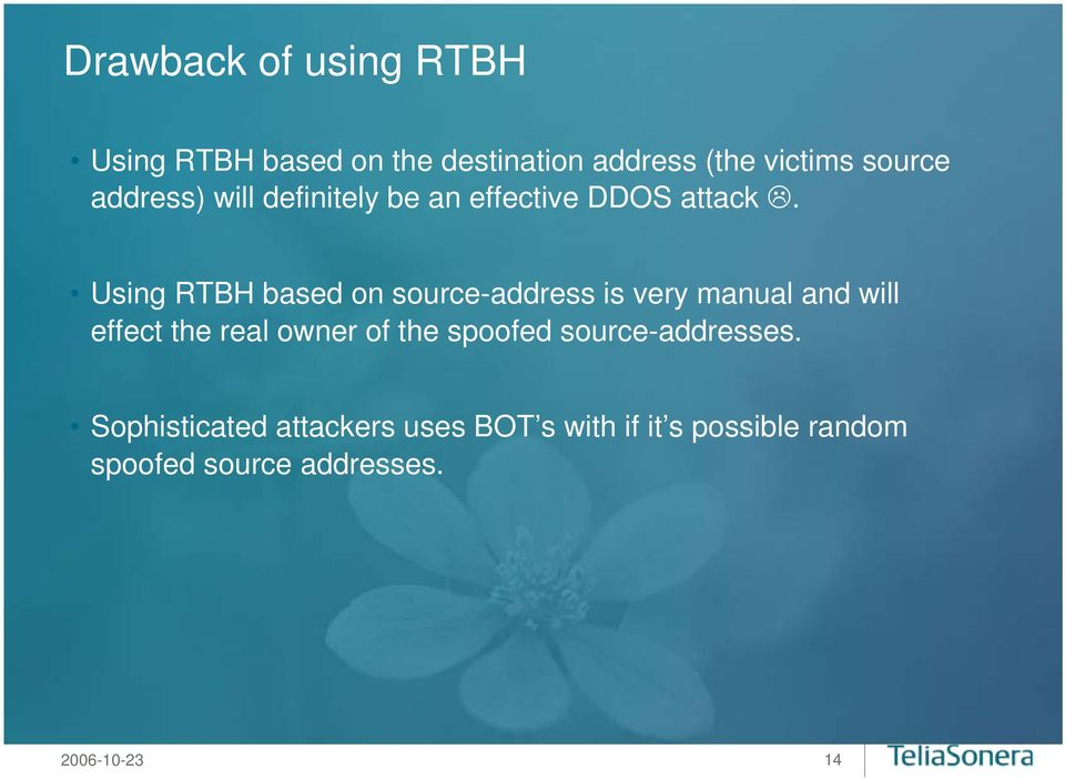 Using RTBH based on source-address is very manual and will effect the real owner of the