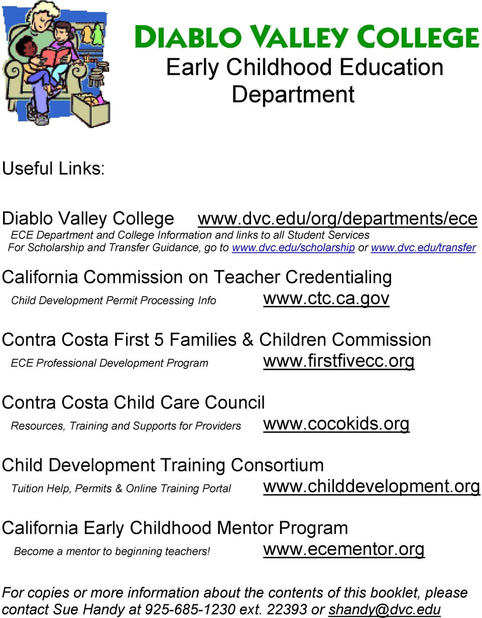 edu/scholarship or www.dvc.edu/transfer California Commission on Teacher Credentialing Child Development Permit Processing Info www.ctc.ca.