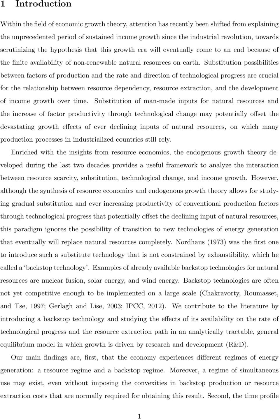 Substitution possibilities between factors of production and the rate and direction of technological progress are crucial for the relationship between resource dependency, resource extraction, and