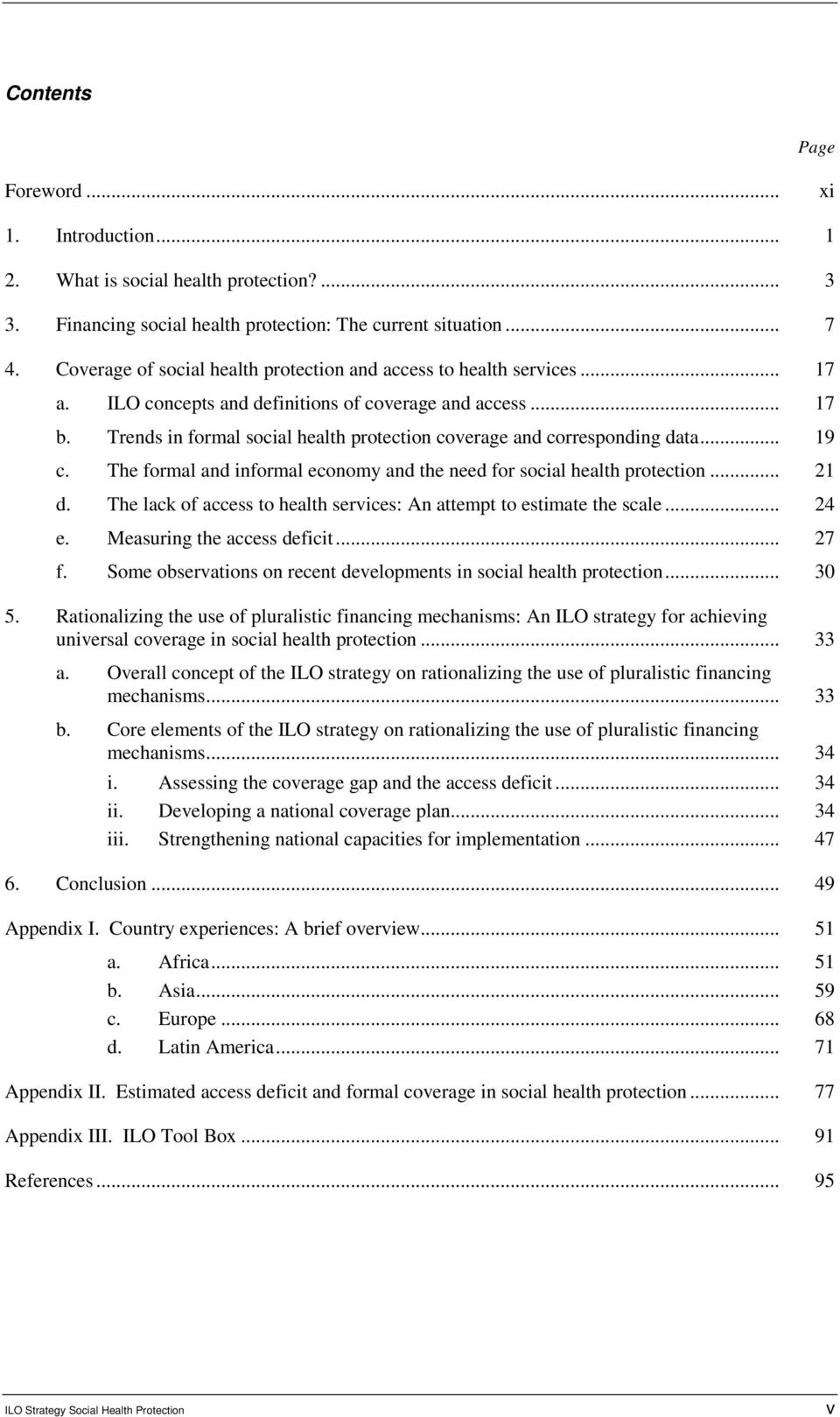 Trends in formal social health protection coverage and corresponding data... 19 c. The formal and informal economy and the need for social health protection... 21 d.