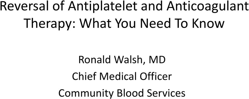 Need To Know Ronald Walsh, MD